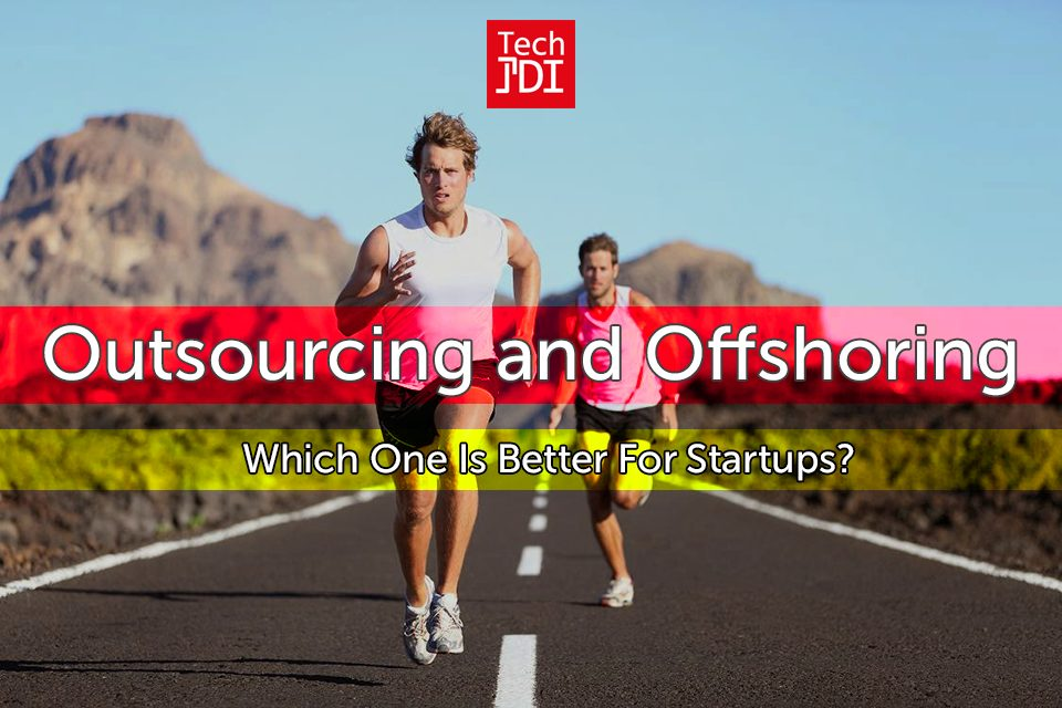 Is outsourcing or offshoring better for startups?