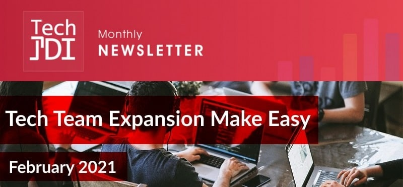 Newsletter #9 – February 2021 – Tech Team Expansion Make Easy